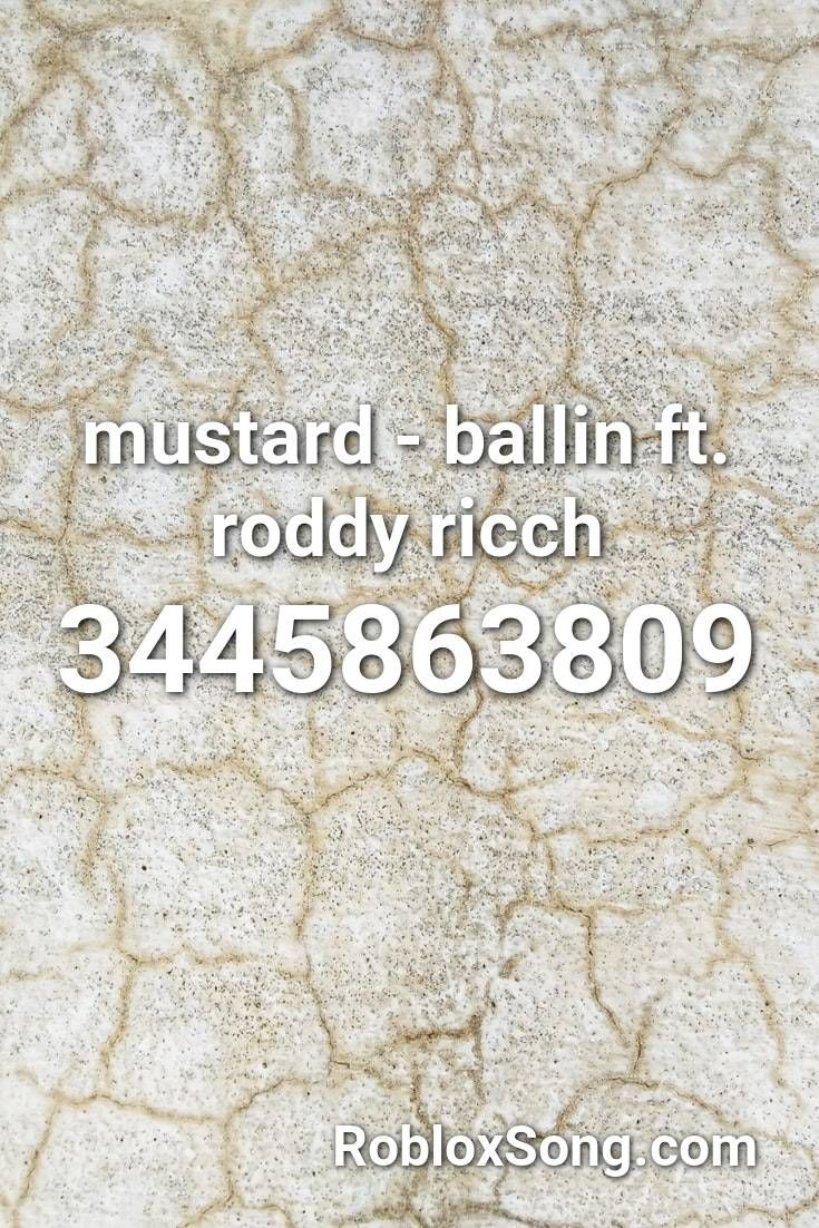Mustard Ballin Ft Roddy Ricch Roblox Id Roblox Music Codes In