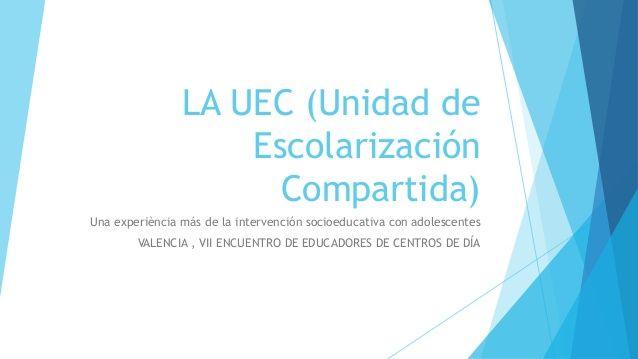 La UEC (Unidad de Escolarización Compartida)