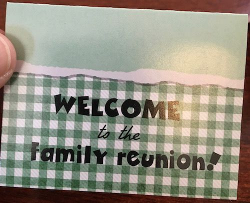 Welcome to the family reunion! Great favors - inexpensive and easy.