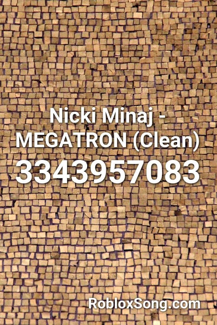 Nicki Minaj Megatron Clean Roblox Id Roblox Music Codes In