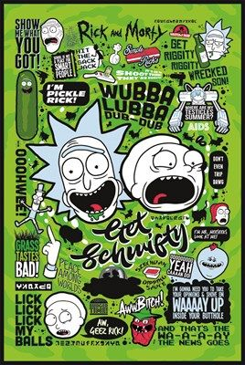 Show me what you got - and see how many of these Rick and Morty quotes you know off by heart! Hardcore fans of the mental Adult Swim cartoon, don't even trip dawg. You want some R&M goodness in your home? Ooooooo yeah, caaan do! School is not a place for smart people... Smart people buy this poster and watch Rick and Morty on repeat! Official merchandise.