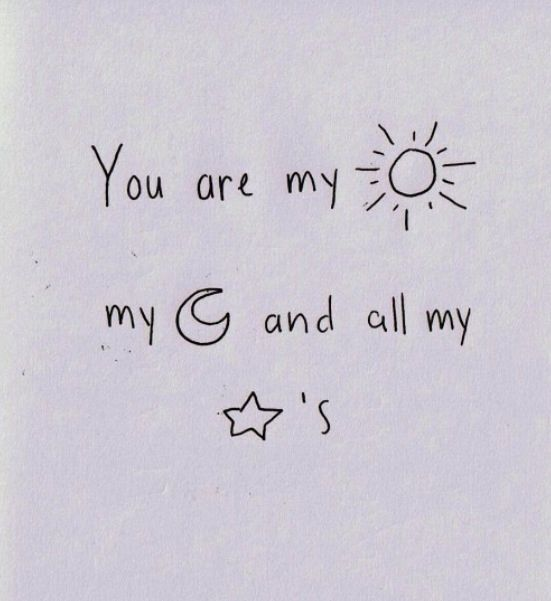 You are my sunshine, my moon and all my stars.. love love quotes romantic love quote romance i love you love poem