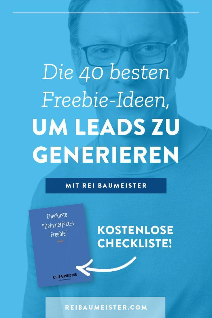 Die 40 Besten Freebie Ideen Um Leads Zu Generieren Online Marketing Leadgenerierung Online Marketing Strategie