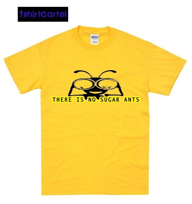 There is No Sugar Ants Yellow Shirt  #shirt #tshirt #t-shirt #clothing #DTG #DTGprinting #fashion #design #hoodie #jumper #sweatshirt