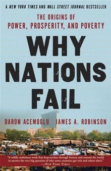 Is it culture, the weather, geography? Perhaps ignorance of what the right policies are? Why Nations Fail: The Origins of Power, Prosperity, and Poverty  By: Daron Acemoglu, James Robinson. www.tutorbuddies.com