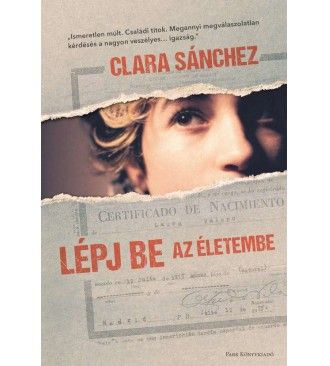 Clara Sánchez - Lépj be az életembe
