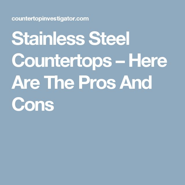 Countertop Microwave Pros And Cons : Stainless Steel Countertops ? Here Are The Pros And Cons