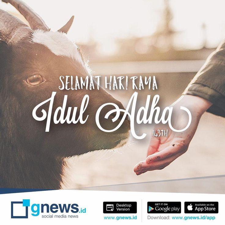 Selamat Hari Raya Idul Adha . . #GNEWS #GNEWSlife #startuplife #startupindonesia #startup #news #socialmedia #indonesia #apps #karyaanakbangsa
