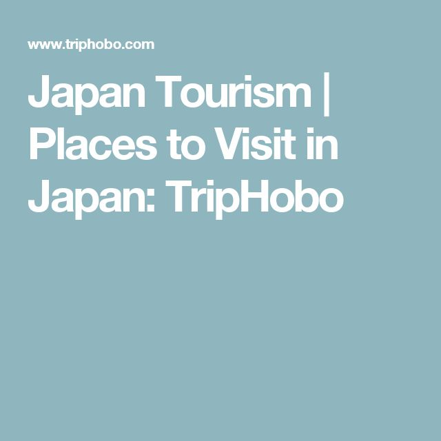 Japan Tourism | Places to Visit in Japan: TripHobo