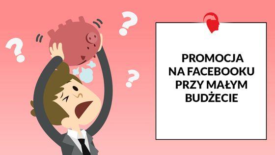 Jak wypromować się na Facebooku dysponując niewielkim budżetem?💸💰❓❔ Koniecznie przeczytaj nasz artykuł 📖💖