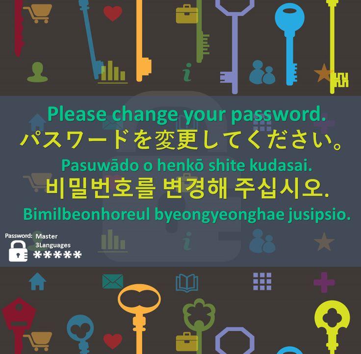 Please change your password. - Korean & Japanese Phrase #korean #koreanlanguage #japanese #japaneselanguage #learnkorean #learnjapanese #speakkorean #speakjapanese #koreanphrases #japanesephrases #master3languages