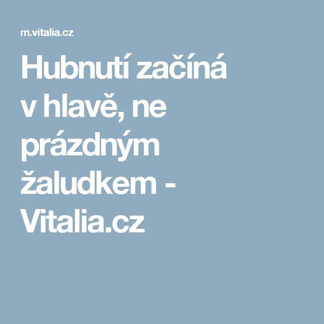 Hubnutí začíná vhlavě, ne prázdným žaludkem - Vitalia.cz