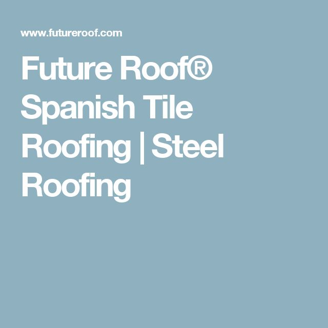 25 Best Ideas About Spanish Tile Roof On Pinterest