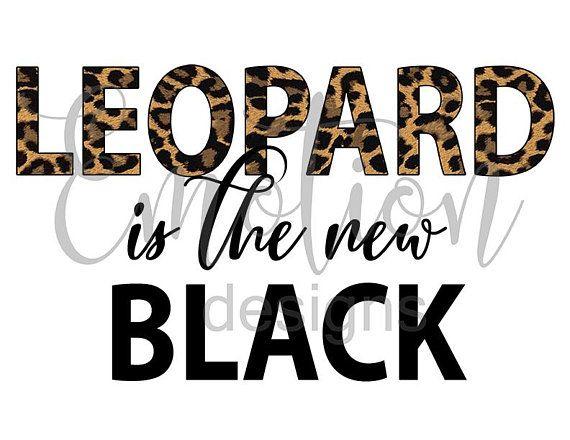 Leopard Quotes Svg Leopard Cricut Leopard Svg Files,Leopard is the new black svg Leopard Cut Files,Leopard Png Design