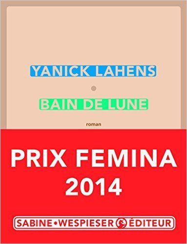 Amazon.fr - Bain de lune - Prix Femina 2014 - Yanick Lahens - Livres