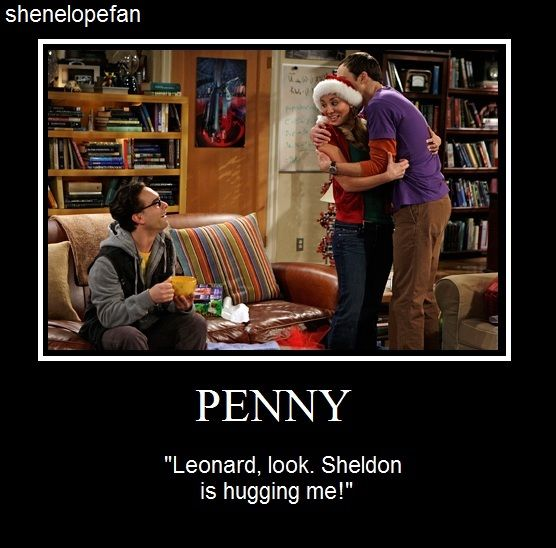 Sheldon is hugging me