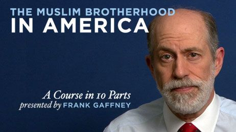 The Muslim Brotherhood in America Video Series by Frank Gaffney and the Center for Security Policy