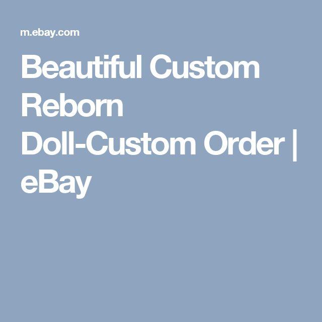 Beautiful Custom Reborn Doll-Custom Order   | eBay