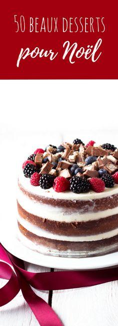 50 recettes de gâteaux pour le dessert de Noël !