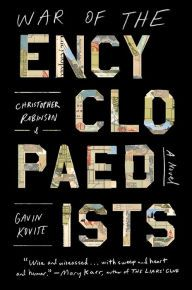 War of the Encyclopaedists by Christopher Robinson, Gavin Kovite | | 9781476775425 | Hardcover | Barnes & Noble