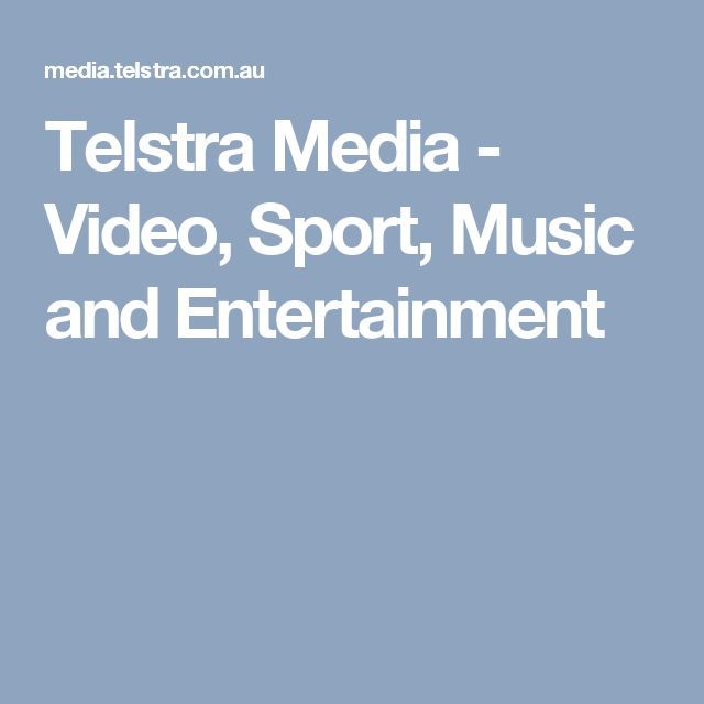 Telstra Media - Video, Sport, Music and Entertainment