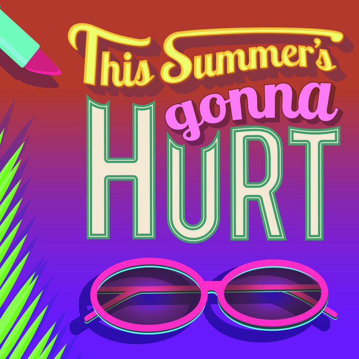This Summer's Gonna Hurt Maroon 5 / Typography