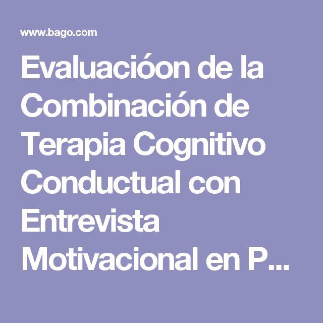 Evaluacióon de la Combinación de Terapia Cognitivo Conductual con Entrevista Motivacional en Pacientes con Toxicomanías y Psicosis