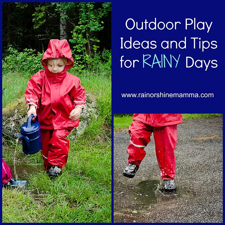Outdoor play ideas and tips for rainy days