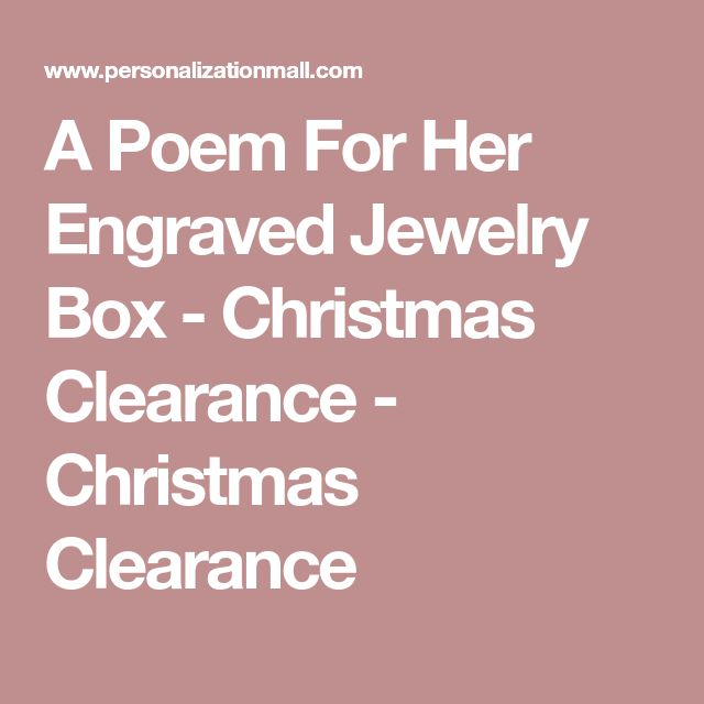 A Poem For Her Engraved Jewelry Box - Christmas Clearance - Christmas Clearance