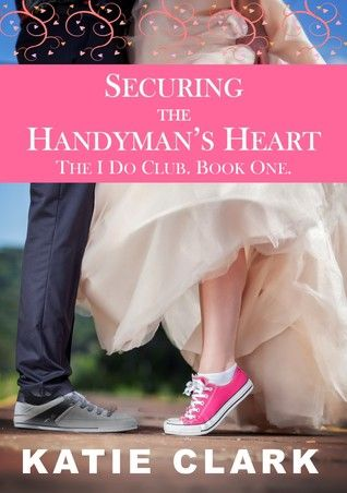 Book Review: Securing the Handyman's Heart by Katie Clark - Reading Is My SuperPower