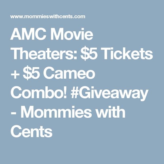 AMC Movie Theaters: $5 Tickets + $5 Cameo Combo! #Giveaway - Mommies with Cents