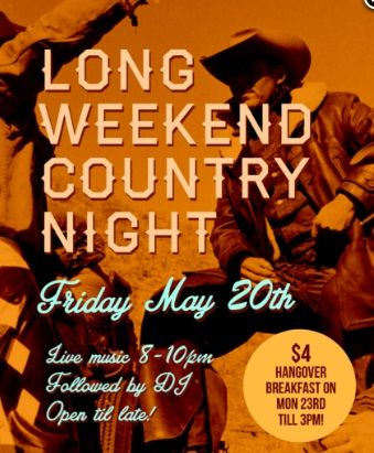 Cochrane Goes Country For the Long Weekend! It's May long weekend, and what better way to celebrate Queen Victoria's birthday than a Country Night?! Throw on your favourite hat, boots and plaid and celebrate a shorter work week with the Long Weekend Country Night! On Friday, May 20th enjoy live music from 8-10pm, and dance until late with the DJ spinning the hits. But wait, the weekend gets better! On Monday we're serving up our famous $4 hangover breakfast until 3pm.