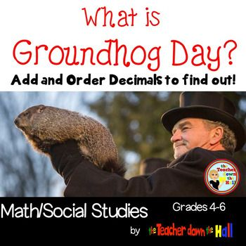 Students will work on their own or with a partner to add 20 different sets of money values (decimals), then follow instructions to put them in categories, then order them from least to greatest. When decimal sums are in the correct order they will have created a sentence about Groundhog Day.