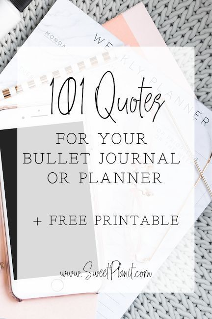 101 Bullet Journal or Planner Quotes to Motivate and Inspire Your Day!