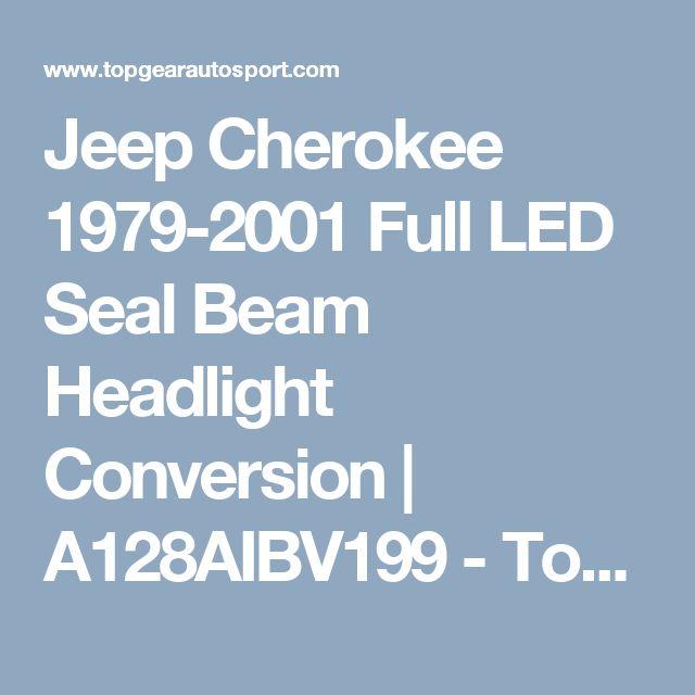 Jeep Cherokee 1979-2001 Full LED Seal Beam Headlight Conversion   A128AIBV199 - TopGearAutosport