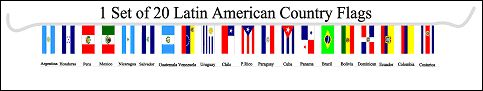 Flags Importer - 30ft String Flag Set of 20 Latin American Country Flags, $28.50 (http://www.flagsimporter.com/1-set-of-20-latin-american-country-string-flags-30ft/)