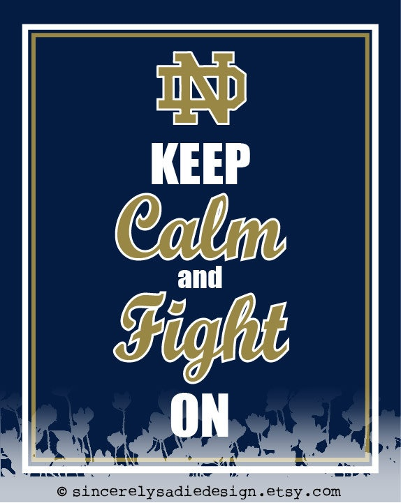 "University of Notre Dame Fighting Irish ""Keep Calm and Fight On"" 8x10 Print. $9.95, via Etsy."