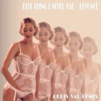 Beyoncé - Best Thing I Never Had (CHRIS VAL REMIX) by `chris_val on SoundCloud