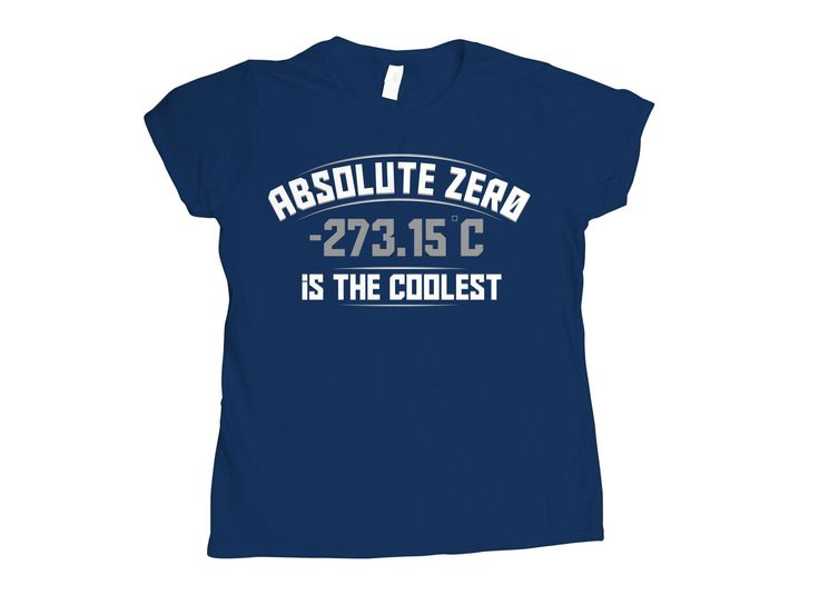 Absolute Zero Is The Coolest T-Shirt by SnorgTees. Men's and women's sizes available. Check out our full catalog for tons of funny t-shirts.