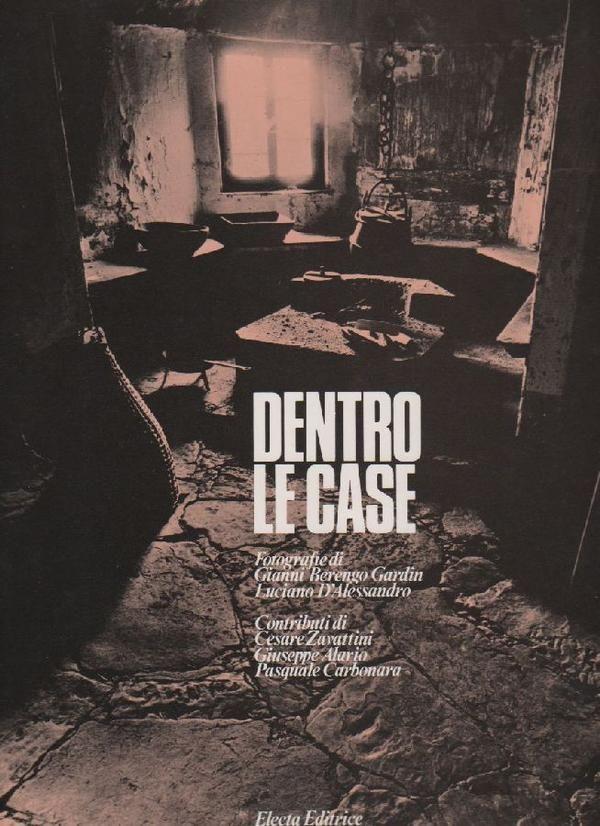 BERENGO GARDIN Gianni; D'ALESSANDRO Luciano, Dentro le case. Milano,  Electa,  1978. 269 fotografie in nero di Gianni Berengo Gardin e Luciano D'Alessandro