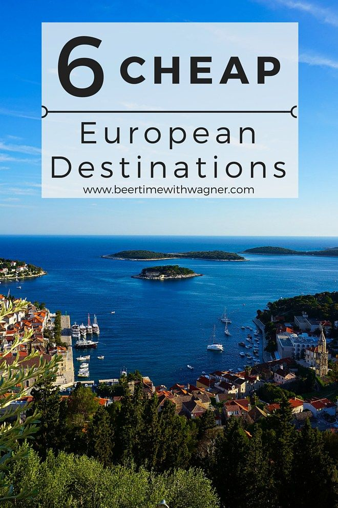 6 Cheap Holiday Destinations in Europe - Beer Time With Wagner