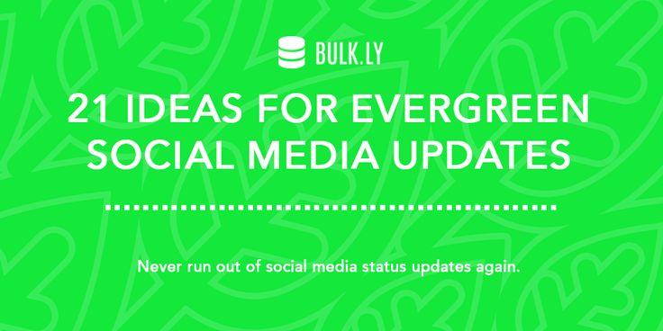 21 Ideas for Evergreen Social Media Content Updates