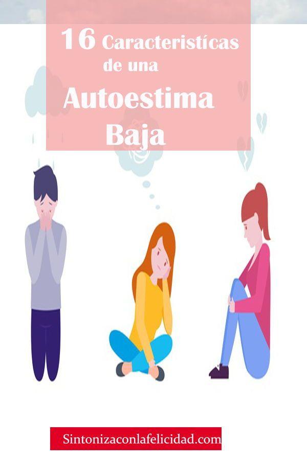 Caracteristicas De Una Baja Autoestima Autoestima Baja Autoestima Personas Con Baja Autoestima