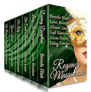 Regency Masquerades ebook set ~ six sparkling Regency romances from bestselling and award-winning authors Brenda Hiatt, Lynn Kerstan, Allison Lane, Gail Eastwood, Alicia Rasley and Elena Greene. Available at Amazon, Barnes and Noble, iTunes and Kobo.