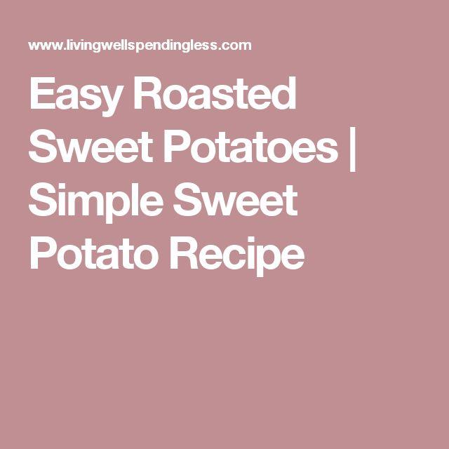 Easy Roasted Sweet Potatoes | Simple Sweet Potato Recipe