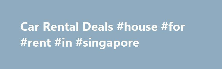Car Rental Deals #house #for #rent #in #singapore http://renta.remmont.com/car-rental-deals-house-for-rent-in-singapore/  #rental cars deals # Save BIG with car rental discounts and deals from Budget Truck It pays to search for the lowest car rental rates, and Budget Truck Rental offers huge deals and deep car rental discounts all the time. Real Deals on Rental Cars from Budget! Car Rental Specials Every day, every week, every weekend, count on budget.com to offer exclusive savings offers…