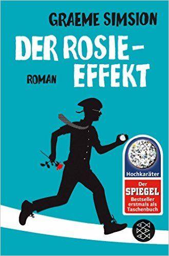 Der Rosie-Effekt: Roman (Hochkaräter): Amazon.de: Graeme Simsion, Annette Hahn: Bücher