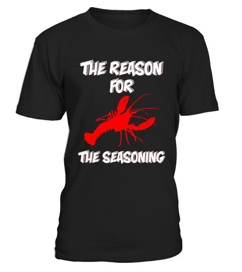 # Crawfish Boil  Reason For The Seasoning .  HOW TO ORDER:1. Select the style and color you want:2. Click Reserve it now3. Select size and quantity4. Enter shipping and billing information5. Done! Simple as that!TIPS: Buy 2 or more to save shipping cost!Paypal   VISA   MASTERCARDCrawfish Boil  Reason For The Seasoning t shirts ,Crawfish Boil  Reason For The Seasoning tshirts ,funny Crawfish Boil  Reason For The Seasoning t shirts,Crawfish Boil  Reason For The Seasoning t shirt,Crawfish Boil…