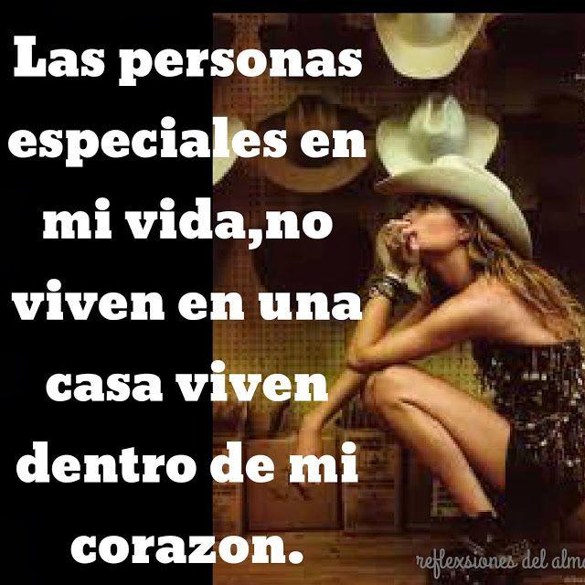Reflexiones Del Alma: Eres especial que vives en mi corazon.