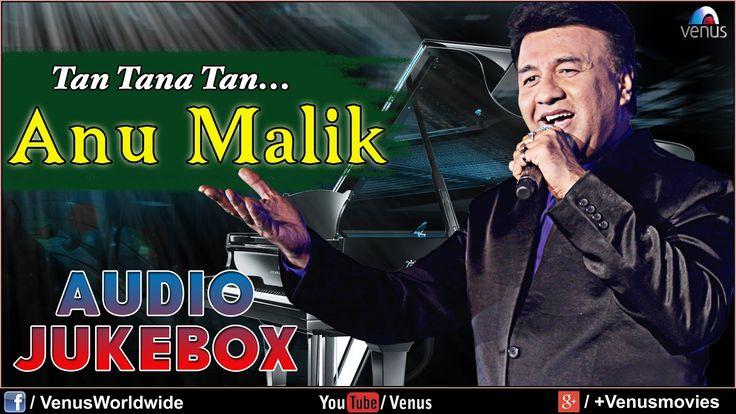 cool Anu Malik - Tan Tana Tan | Blockbuster Hindi Songs | Audio Jukebox
